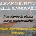 """Manifestazione """"Salviamo il futuro delle rinnovabili"""" del 18 aprile a Roma"""