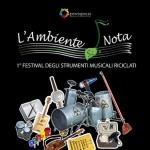 """""""L'ambiente SI Nota"""", il primo Festival degli strumenti musicali riciclati"""